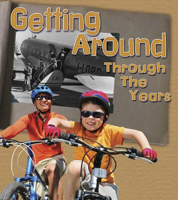 Getting Around Through the Years: How Transportation Has Changed in Living Memory - Lewis, Clare