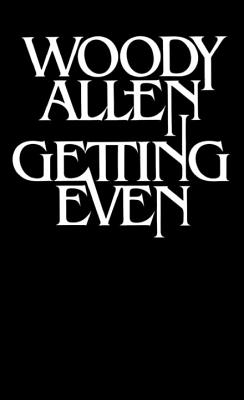 Getting Even - Allen, Woody