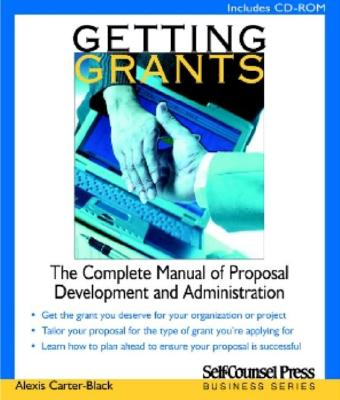 Getting Grants: The Complete Manual of Proposal Development and Administration - Carter-Black, Alexis