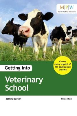 Getting into Veterinary School - Barton, James