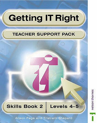 Getting IT Right: Teacher's Support Pack 2: ICT Skills - Page, Alison, and Shepard, Tristram