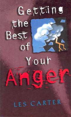 Getting the Best of Your Anger - Carter, Les, Dr.