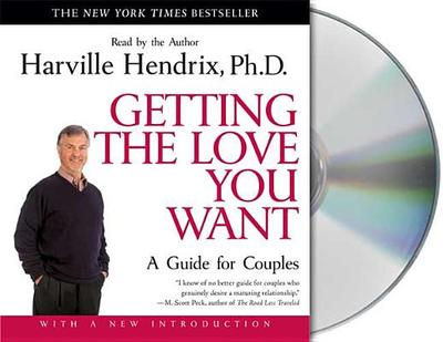Getting the Love You Want: A Guide for Couples - Hendrix, Harville, PH D (Read by)