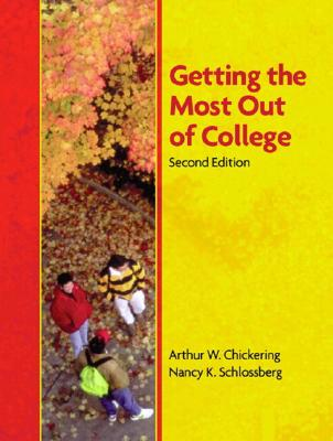 Getting the Most Out of College - Chickering, Arthur W, and Schlossberg, Nancy K