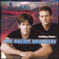 Getting There - The Bacon Brothers