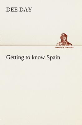 Getting to Know Spain - Day, Dee