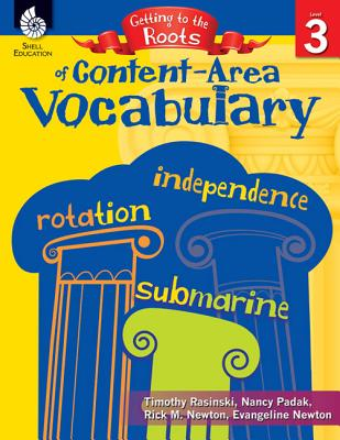 Getting to the Roots of Content-Area Vocabulary Level 3 (Level 3) - Rasinski, Timothy, PhD