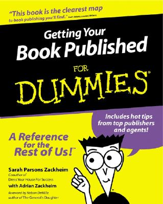 Getting Your Book Published for Dummies - Zackheim, Sarah Parsons, and Zackheim, Adrian