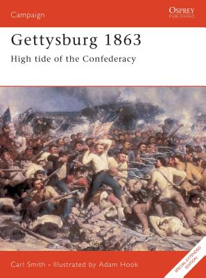 Gettysburg 1863: High Tide of the Confederacy - Smith, Carl, and Smith, Christopher