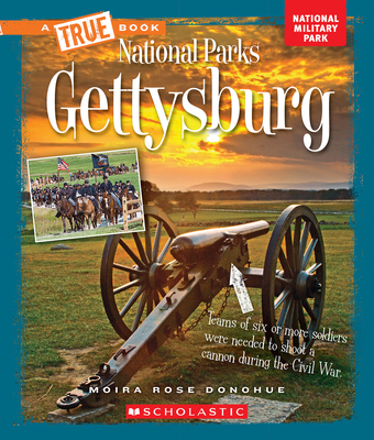 Gettysburg (a True Book: National Parks) - Donohue, Moira Rose