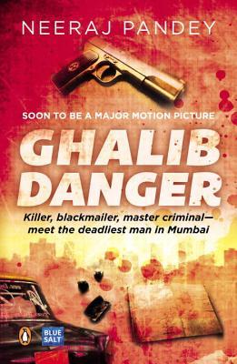 Ghalib Danger - Pandey, Neeraj