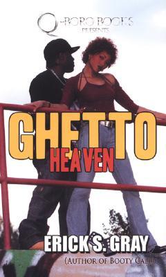 Ghetto Heaven - Gray, Erick S
