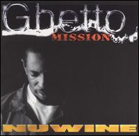 Ghetto Mission - Nuwine