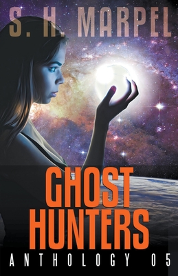 Ghost Hunters Anthology 05 - Marpel, S H