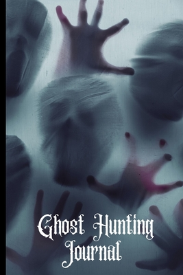 Ghost Hunting Journal: Ghost Hunting/Paranormal Investigation Journal/Notebook.Paranormal Investigator Logbook.120 pages Lined Paperback Journal. Size 6 x 9. - Publishing, Nothing to Fear