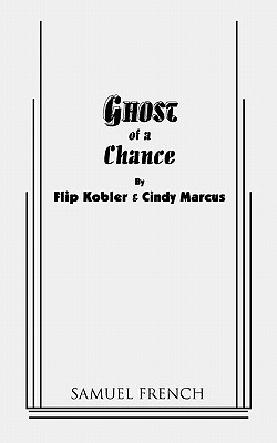 Ghost of a Chance - Kobler, Flip, and Marcus, Cindy