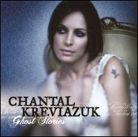 Ghost Stories [Bonus Tracks] - Chantal Kreviazuk