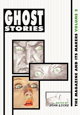Ghost Stories: The Magazine and Its Makers: Vol 2 the Magazine and Its Makers: Vol 2 - Locke, John (Editor)