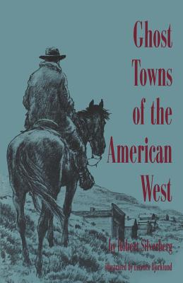 Ghost Towns of the American West - Silverberg, Robert