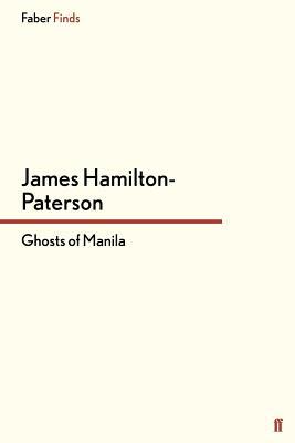 Ghosts of Manila - Hamilton-Paterson, James