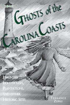 Ghosts of the Carolina Coasts - Zepke, Terrance