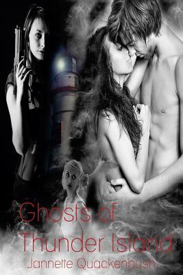 Ghosts of Thunder Island - Quackenbush, Jannette Rae