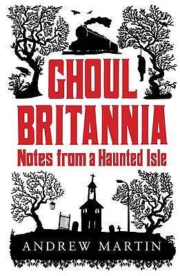 Ghoul Britannia - Andrew, Martin