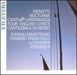 Gian Carlo Menotti: Nocturne; Canti della Lontananza; Four English Lyrics; Cantilena & Scherzo