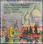 Gian Francesco Malipiero: Gabrieliana; Serenata; Madrigali; Favole; Canzonette