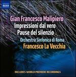 Gian Francesco Malipiero: Impressioni dal Vero; Pause del silenzio