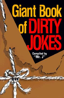 Giant Book of Dirty Jokes - Mr J (Compiled by)