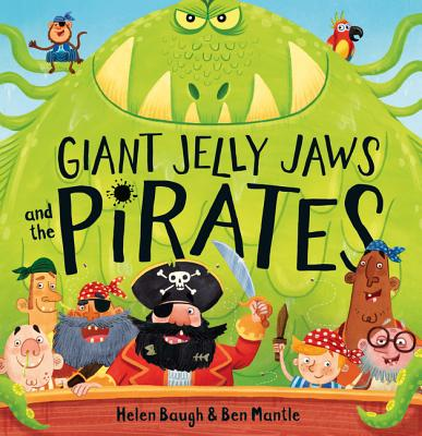 Giant Jelly Jaws and the Pirates - Baugh, Helen