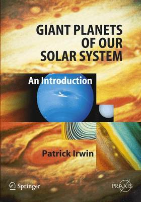 Giant Planets of Our Solar System: An Introduction - Irwin, Patrick G J