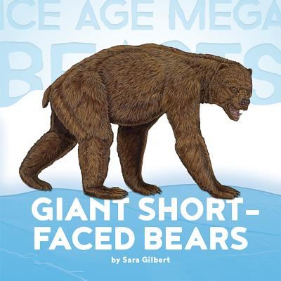 Giant Short-Faced Bears - Gilbert, Sara, Ms.