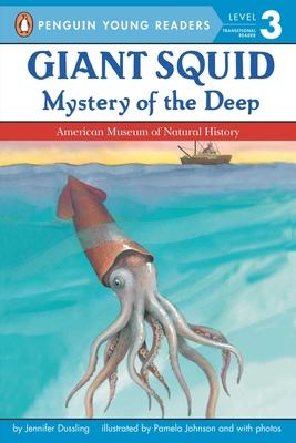 Giant Squid: Mystery of the Deep - Dussling, Jennifer A