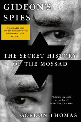 Gideon's Spies: The Secret History of the Mossad - Thomas, Gordon