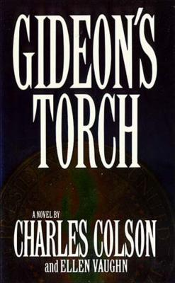 Gideon's Torch - Colson, Charles, and Vaughn, Ellen, Ms.