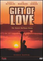 Gift of Love: The Daniel Huffman Story