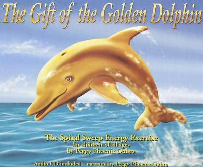 Gift of the Golden Dolphin - Dubro, Peggy (Contributions by)