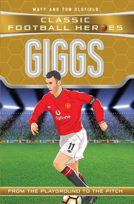 Giggs: Manchester United - Oldfield, Matt, and Oldfield, Tom