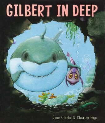 Gilbert in Deep - Clarke, Jane, and Fuge, Charles