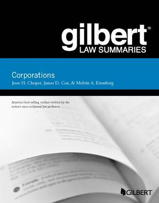Gilbert Law Summaries, Corporations - Choper, Jesse H., and Cox, James