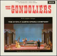 Gilbert & Sullivan: The Gondoliers [1961 Recording] - Alan Styler (vocals); Ceinwen Jones (vocals); Daphne Gill (vocals); Dawn Bradshaw (vocals); George Cook (vocals);...