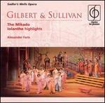 Gilbert & Sullivan: The Mikado (Complete); Iolanthe (Highlights)