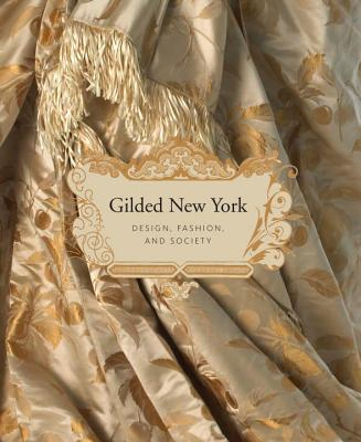 Gilded New York - ALBRECHT, DONALD, and Falino, Jeannine, and Magidson, Phyllis