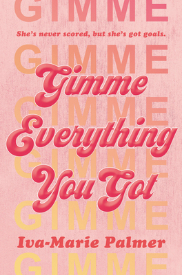 Gimme Everything You Got - Palmer, Iva-Marie