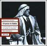 Gioacchino Rossini: Il turco in Italia - Afro Poli (vocals); Agostino Lazzari (vocals); Alda Noni (vocals); Antonio Spruzzola (vocals); Cristiano Dalamangas (vocals);...