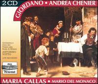 Giordano: Andrea Chénier - Aldo Protti (vocals); Attilio Barbesi (vocals); Carlo Forti (vocals); Carmelo Maugeri (vocals); Ebe Ticozzi (vocals); Enzo Sordello (vocals); Fedora Barbieri (vocals); Giuseppe Modesti (vocals); Giuseppe Nessi (vocals); Giuseppe Taddei (vocals)