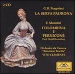Giovanni Battista Pergolesi: La Serva Padrona; Francesco Mancini: Columbina e Pernicone