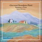 Giovanni Benedetto Platti: Sonatas & Trios